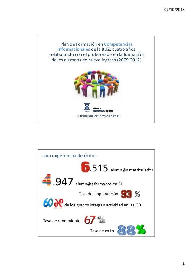 07/10/2013 1 PlandeFormaciónen Competencias Informacionales delaBUZ:cuatroaños colaborandoconelprofesoradoen...