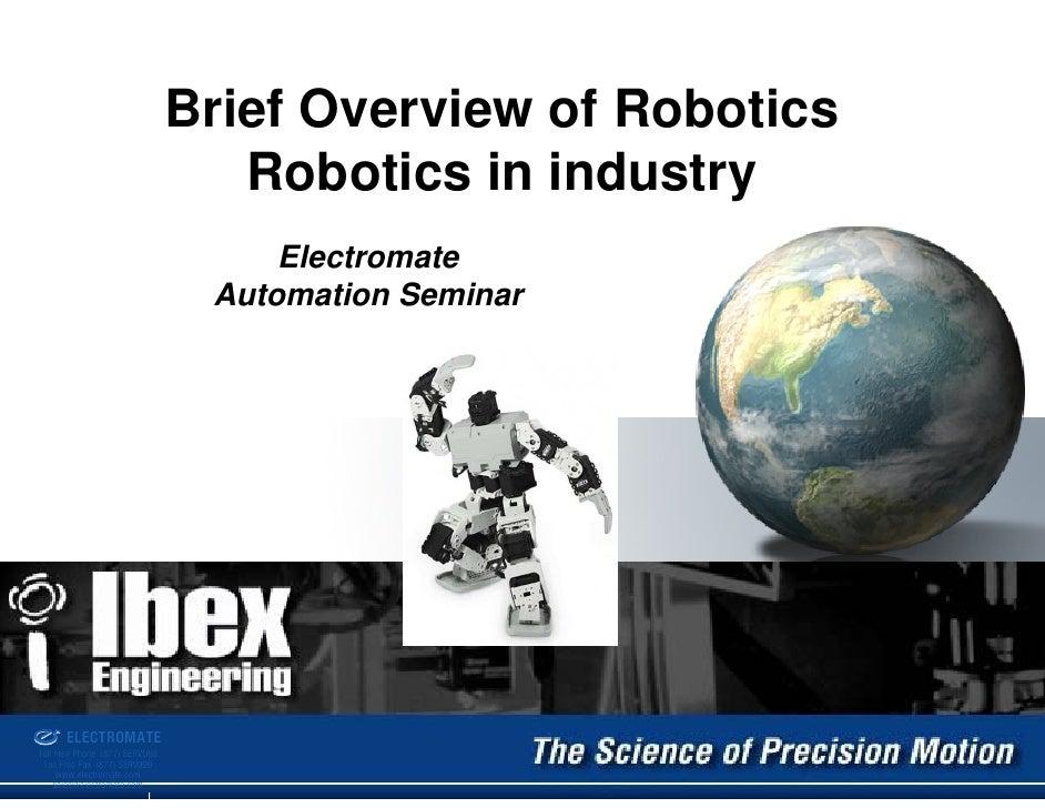 Brief Overview of Robotics                                               Robotics in industry                             ...