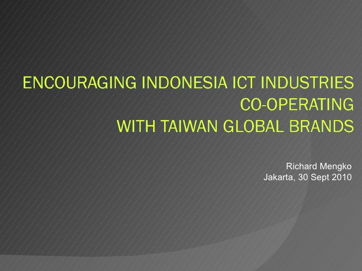Encouraging ICT Industries in Indonesia Co-operating with Global Brands in Taiwan
