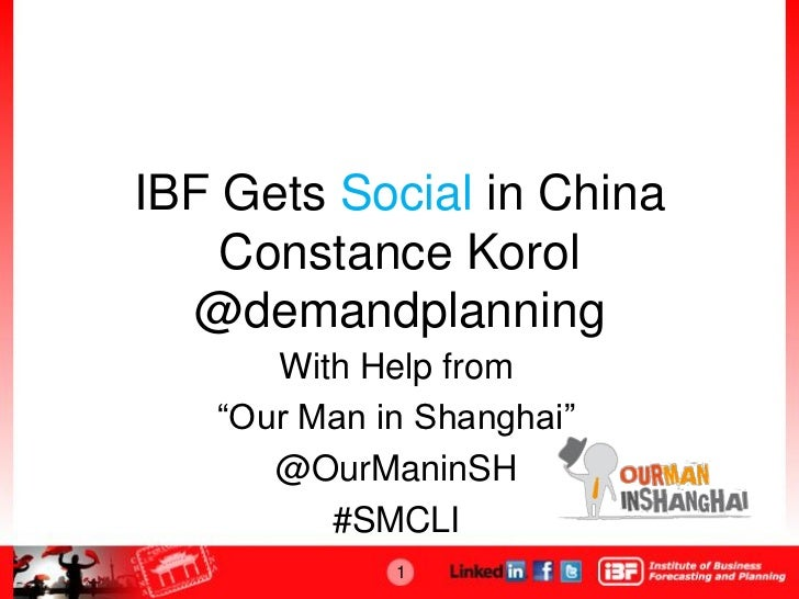 "IBF Gets Social in China    Constance Korol  @demandplanning      With Help from   ""Our Man in Shanghai""      @OurManinSH ..."