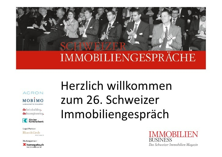 Herzlichwillkommen zum26.Schweizer Immobiliengespräch