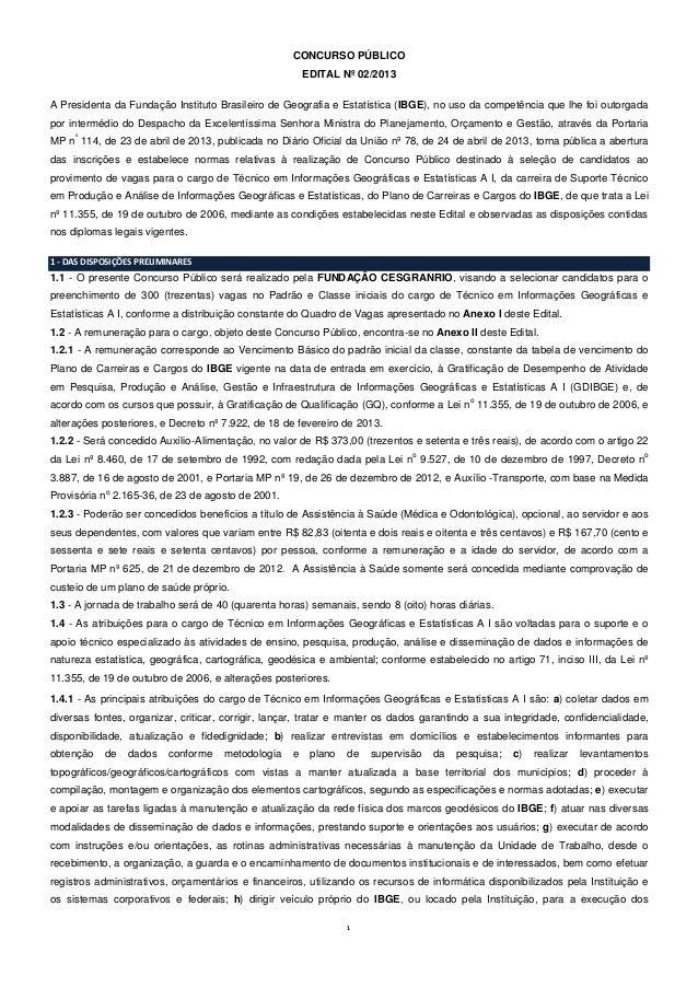 1 CONCURSO PÚBLICO EDITAL Nº 02/2013 A Presidenta da Fundação Instituto Brasileiro de Geografia e Estatística (IBGE), no u...