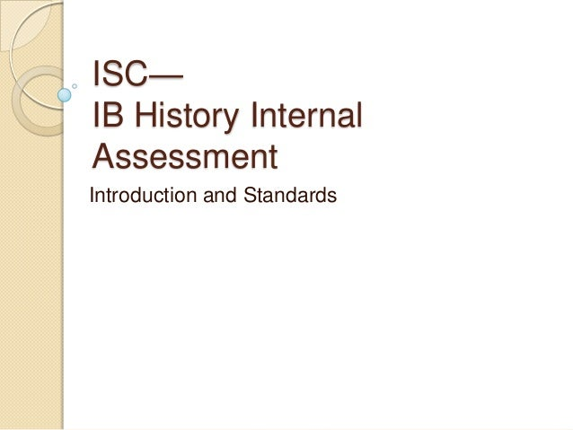 ISC— IB History Internal Assessment Introduction and Standards