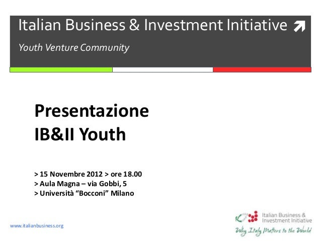 www.italianbusiness.org Italian Business & Investment Initiative YouthVenture Community Presentazione IB&II Youth > 15 No...