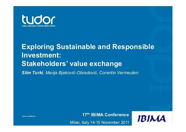Exploring Sustainable and Responsible Investment: Stakeholders' value exchange Slim Turki, Marija Bjeković-Obradović, Core...