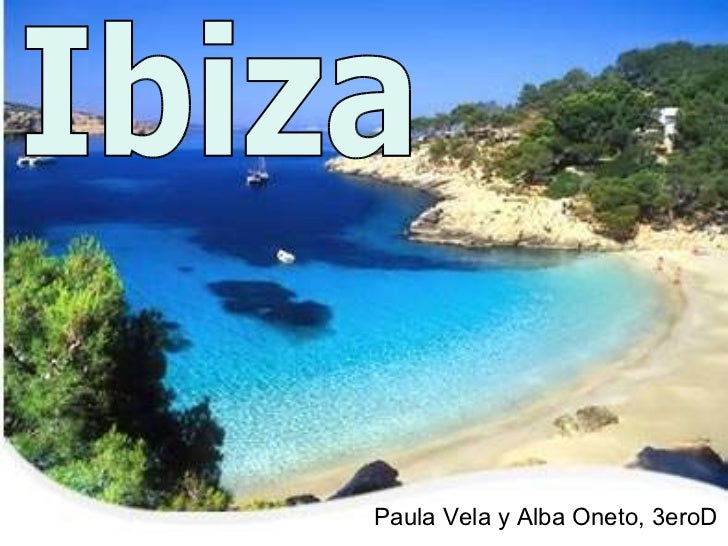 Ibiza Paula Vela y Alba Oneto, 3eroD