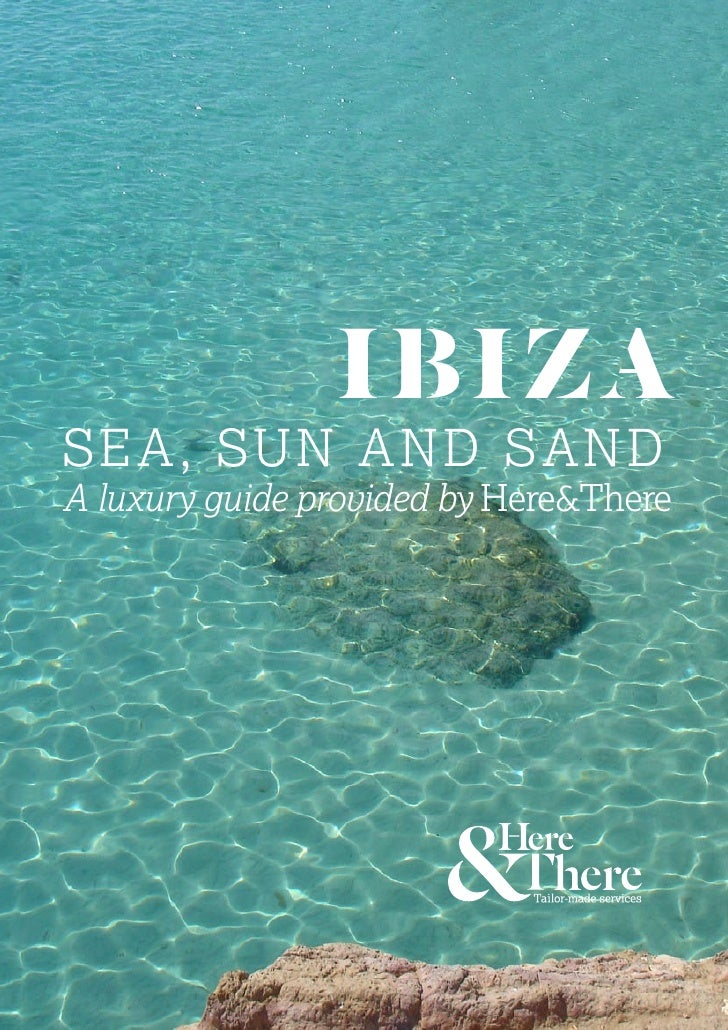 Ibiza Luxury Guide by Here&There