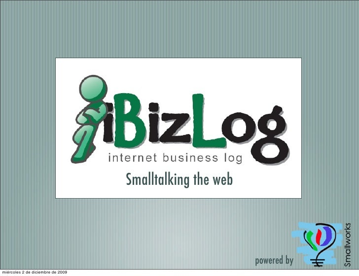 iBizLog Presentation at Smalltalks 2009