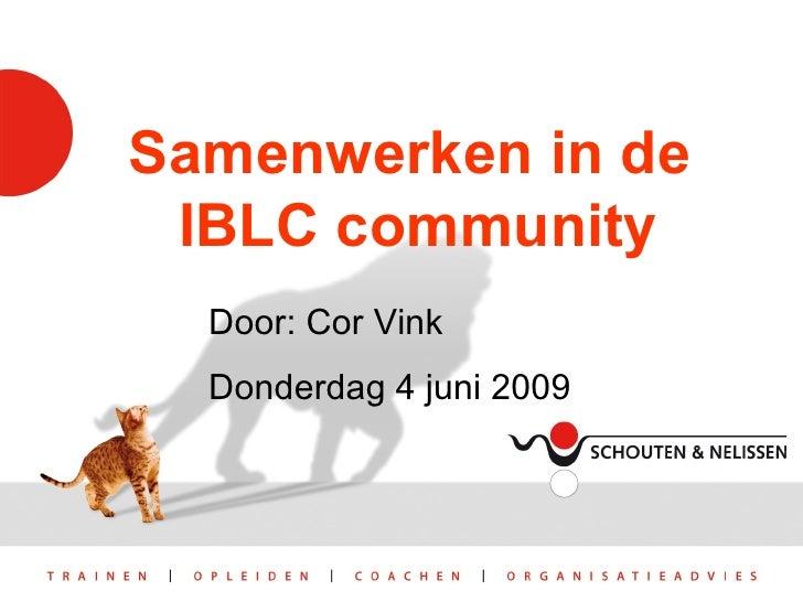 Samenwerken in de  IBLC community Door: Cor Vink Donderdag 4 juni 2009