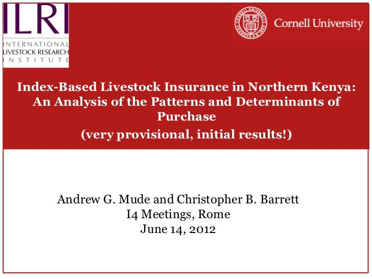 Index-Based Livestock Insurance in Northern Kenya:  An Analysis of the Patterns and Determinants of                      P...