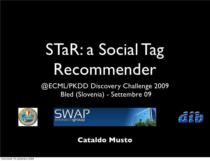 STaR: a Social Tag                                 Recommender                               @ECML/PKDD Discovery Challeng...