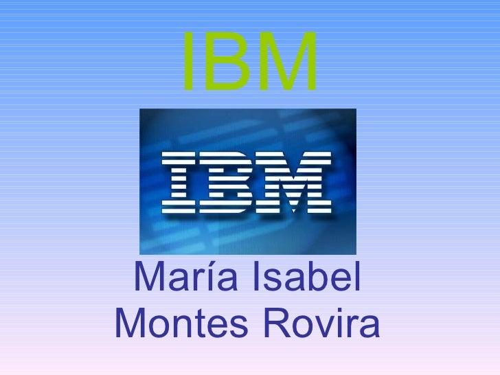 IBM María Isabel Montes Rovira