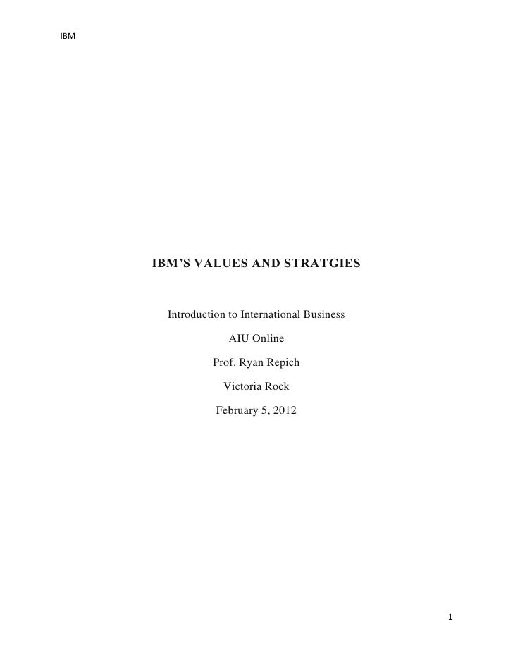IBM      IBM'S VALUES AND STRATGIES       Introduction to International Business                    AIU Online            ...