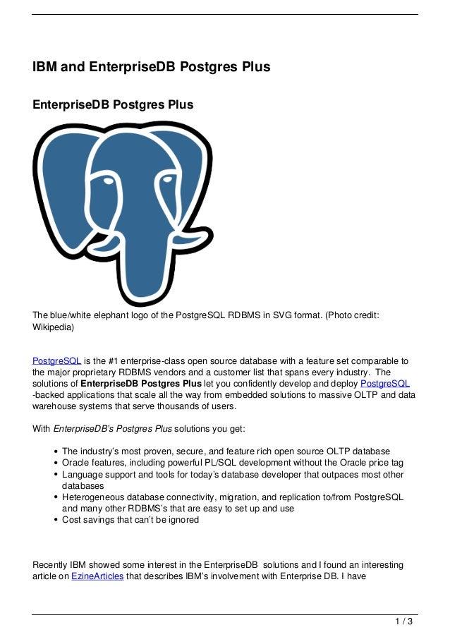 IBM and EnterpriseDB Postgres PlusEnterpriseDB Postgres PlusThe blue/white elephant logo of the PostgreSQL RDBMS in SVG fo...