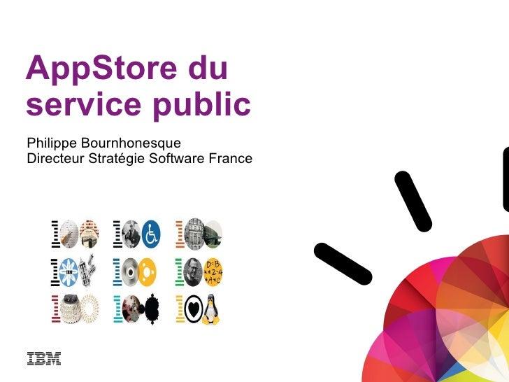 <ul>Philippe Bournhonesque Directeur Stratégie Software France  </ul><ul>AppStore du service public </ul>