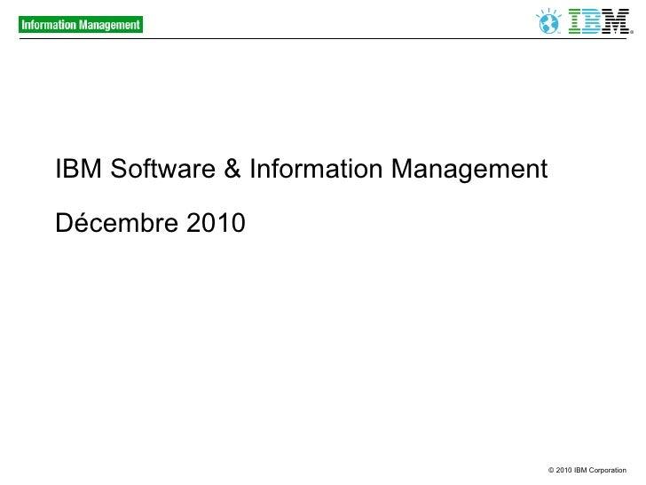 IBM Software & Information Management - Décembre 2010