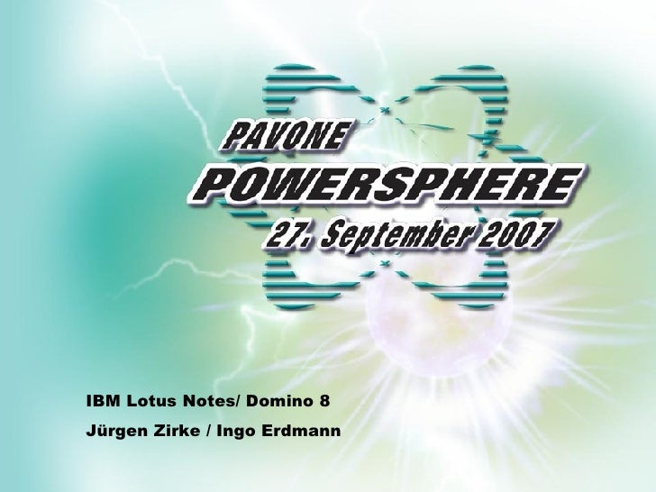 IBM Lotus Notes/ Domino 8 Jürgen Zirke / Ingo Erdmann
