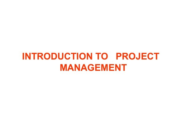 INTRODUCTION TO PROJECTMANAGEMENT