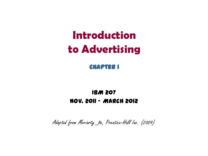 Introduction       to Advertising                  Chapter 1               IBM 207        Nov. 2011 – March 2012Adapted fr...