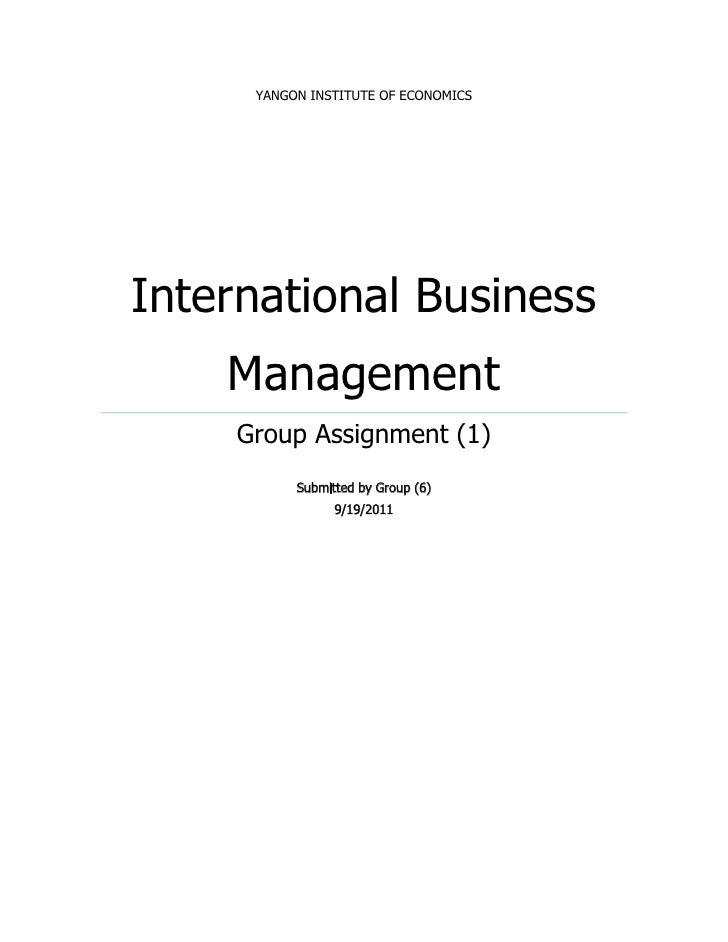 YANGON INSTITUTE OF ECONOMICSInternational Business    Management    Group Assignment (1)          Submitted by Group (6) ...