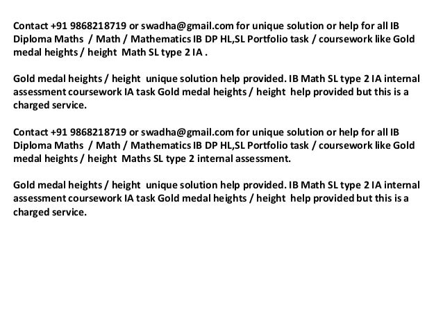 ib math sl type 2 ia gold medal heights Dear ib students hl/sl/studies, we are very experienced ib private tutors who help ib students all over the world through online it doesn't matter how small y.