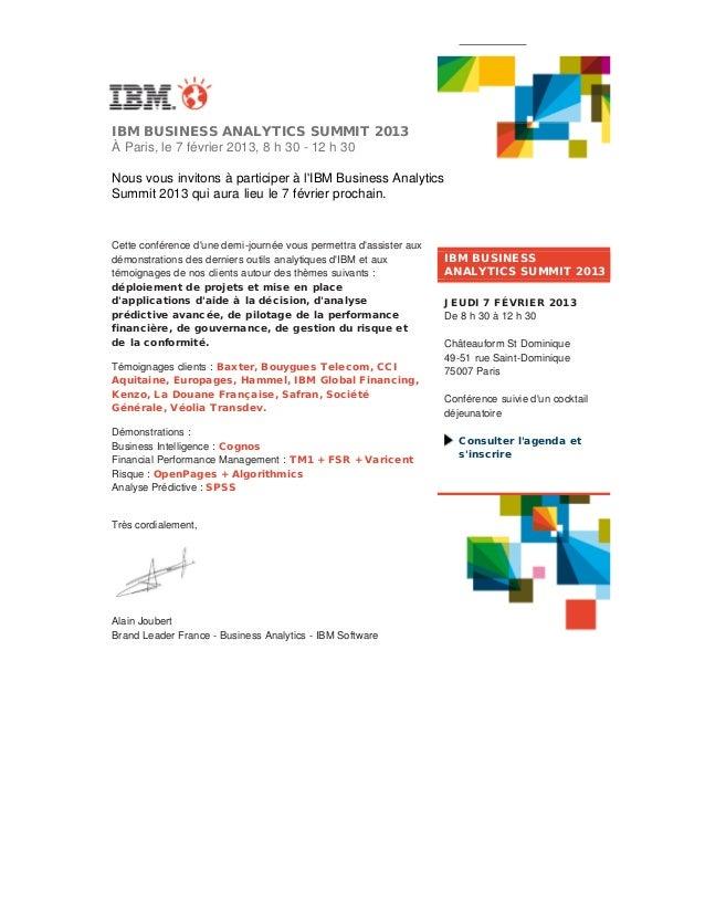 IBM BUSINESS ANALYTICS SUMMIT 2013        À Paris, le 7 février 2013, 8 h 30 - 12 h 30       Nous vous invitons ...