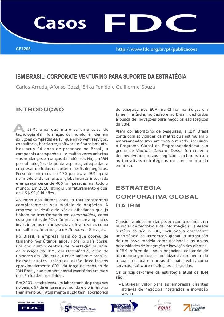 CF1208IBM Brasil: corporate venturing para suporte da estratégiaCarlos Arruda, Afonso Cozzi, Érika Penido e Guilherme Souz...