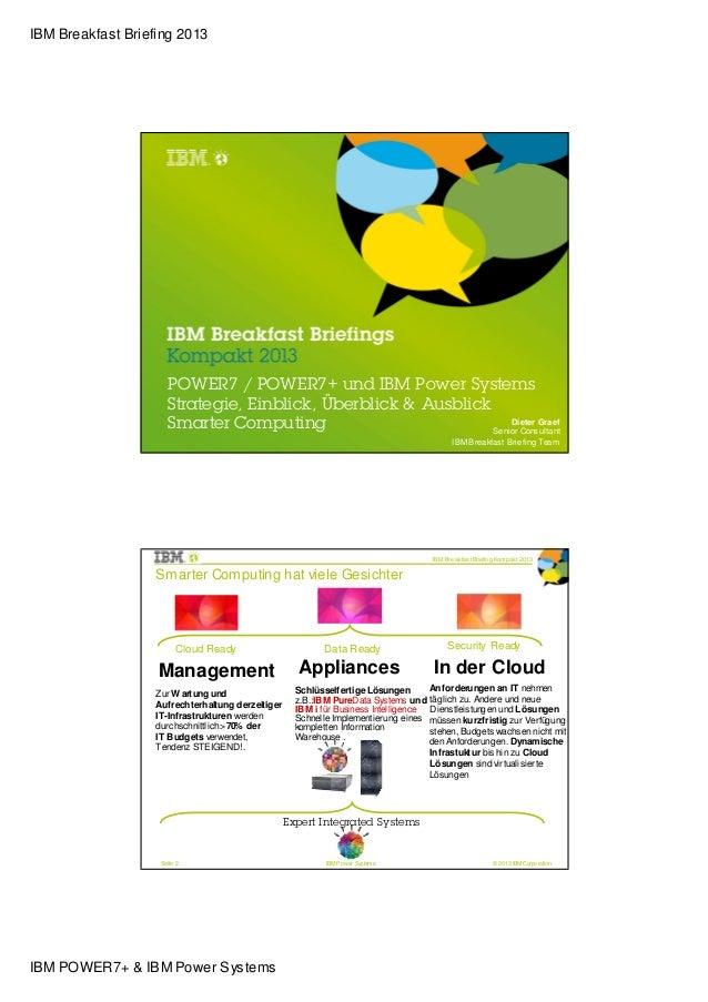 IBM Breakfast Briefing 2013                      POWER7 / POWER7+ und IBM Power Systems                      Strategie, Ei...