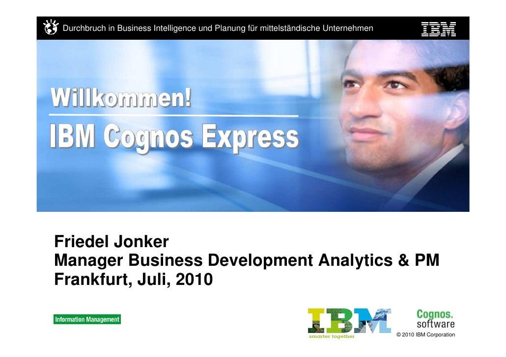 Durchbruch in Business Intelligence und Planung für mittelständische Unternehmen     Friedel Jonker Manager Business Devel...