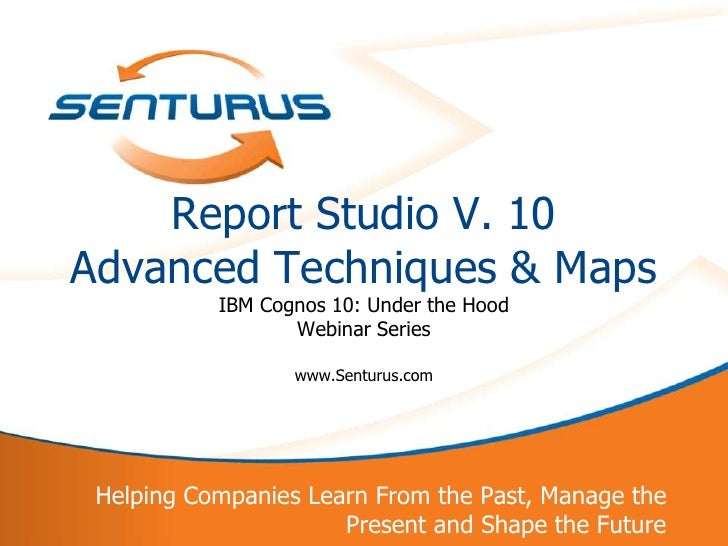 Report Studio Version 10 Advanced Techniques and Maps