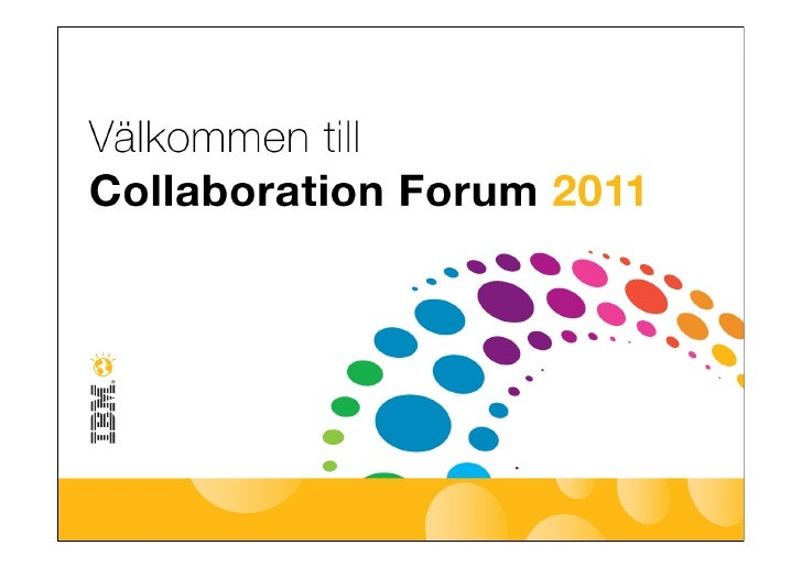 IBM Collaboration Forum - Dispelling the myths about the value of social software