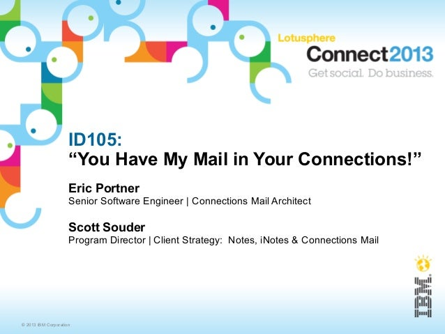 "ID105:                     ""You Have My Mail in Your Connections!""                     Eric Portner                     Se..."