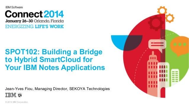 Ibm connect 2014 SEKOYA Technologies Spot102