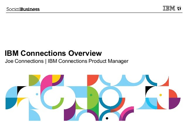 IBM Connections OverviewJoe Connections | IBM Connections Product Manager