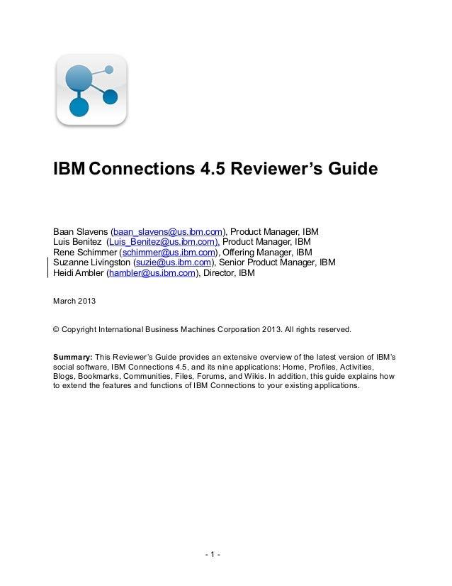 IBMConnections 4.5 Reviewer's Guide Baan Slavens (baan_slavens@us.ibm.com), Product Manager, IBM Luis Benitez (Luis_Benite...
