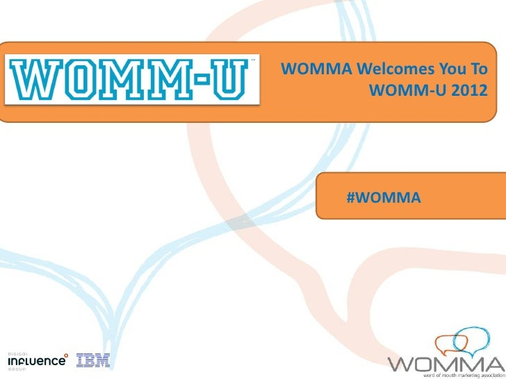 WOMMA Welcomes You To       WOMM-U 2012      #WOMMA