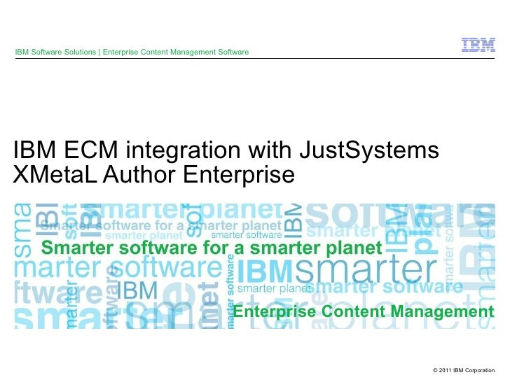IBM ECM integration with JustSystems XMetaL Author Enterprise IBM Software Solutions | Enterprise Content Management Softw...