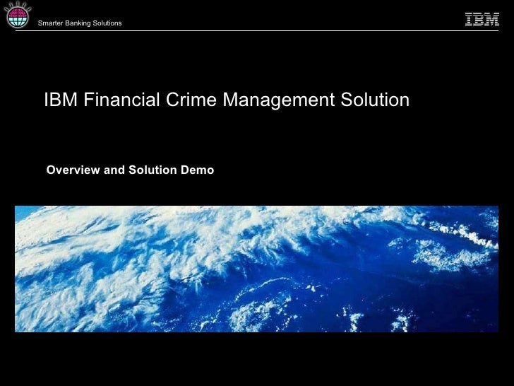 IBM Financial Crime Management Solution Overview and Solution Demo