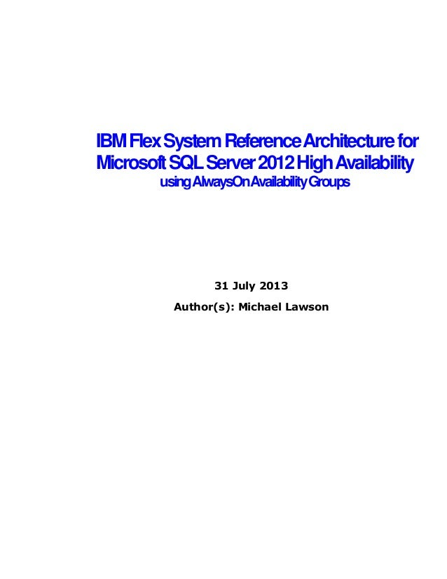 IBM Flex System Reference Architecture for Microsoft SQL Server 2012 High Availability using AlwaysOn Availability Groups