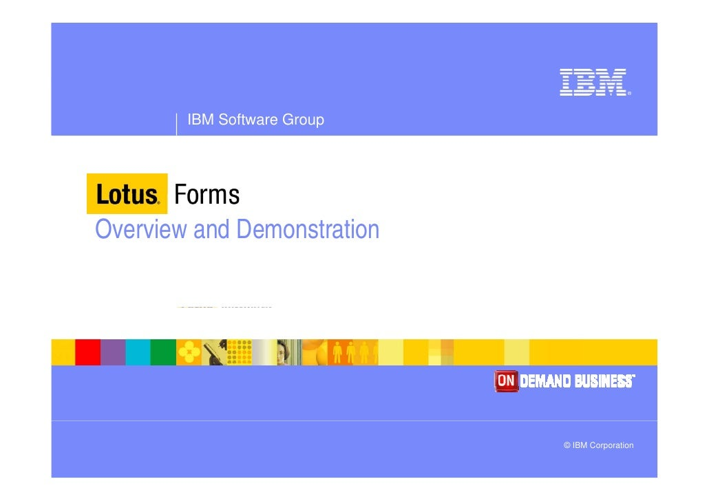 ®             IBM Software Group     Overview and Demonstration                                  © IBM Corporation