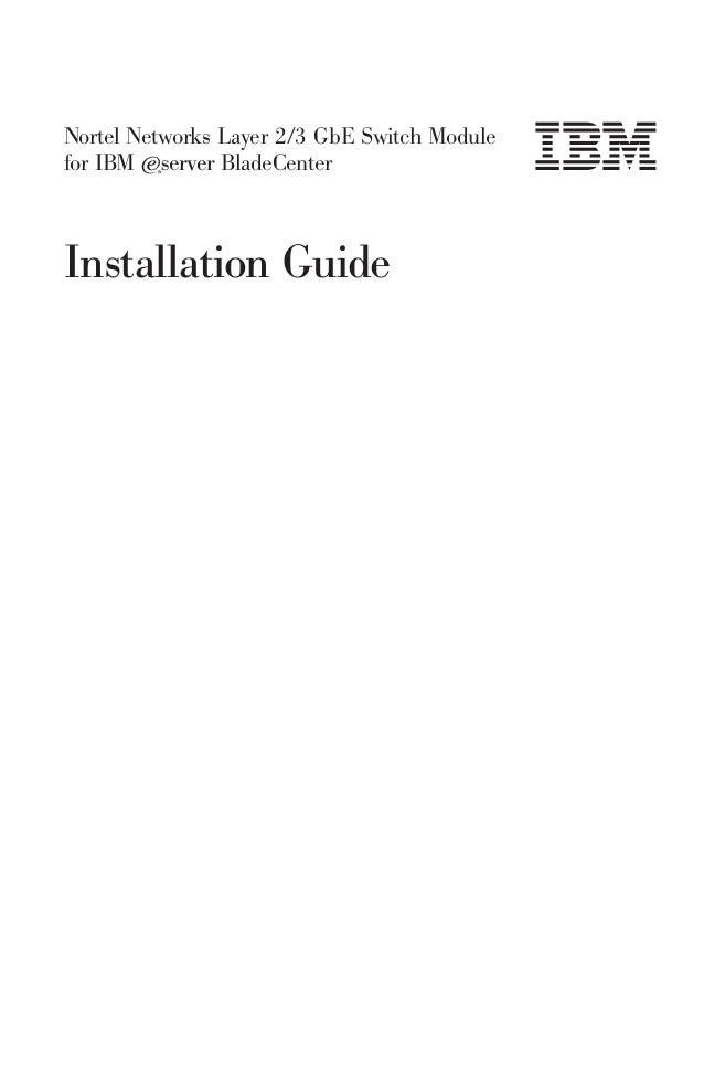 Nortel Networks Layer 2/3 GbE Switch Modulefor IBM ERserver BladeCenterInstallation Guide