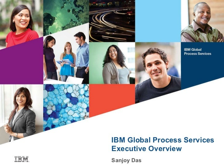 IBM Global Process Services Executive Overview Sanjoy Das