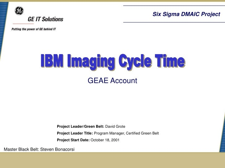 Six Sigma DMAIC Project                                           GEAE Account                          Project Leader/Gre...