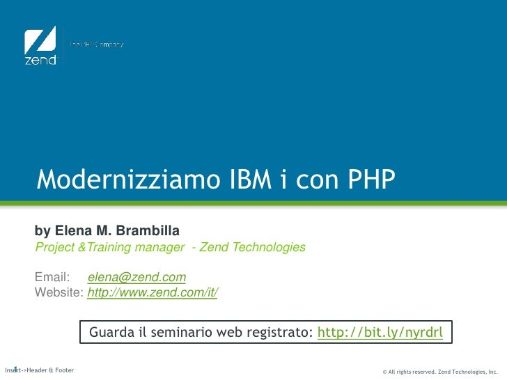 Modernizziamo IBM i con PHP<br />by Elena M. BrambillaProject &Training manager  - Zend Technologies<br />Email:elena@zend...