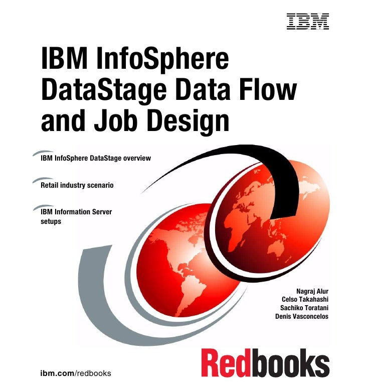 Ibm info sphere datastage data flow and job design
