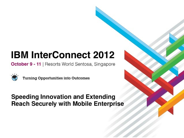Speeding Innovation and ExtendingReach Securely with Mobile Enterprise