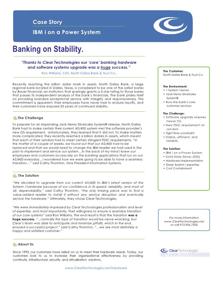 "Case Story             IBM i on a Power SystemBanking on Stability.     ""Thanks to Clear Technologies our ""core"" banking h..."