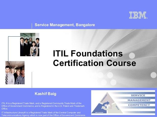 Service Management, Bangalore                                                  ITIL Foundations                           ...