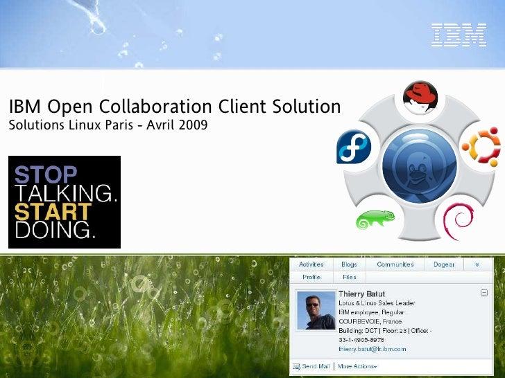 IBM Open Collaboration Client Solution Solutions Linux Paris - Avril 2009