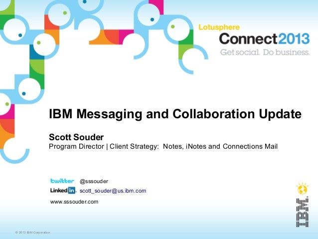 IBM Messaging and Collaboration Update                     Scott Souder                     Program Director | Client Stra...